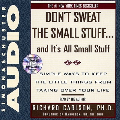 [CD] Don't Sweat the Small Stuff...and It's All Small Stuff By Carlson, Richard
