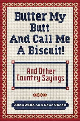 Butter My Butt and Call Me a Biscuit By Zullo, Allan/ Cheek, Gene